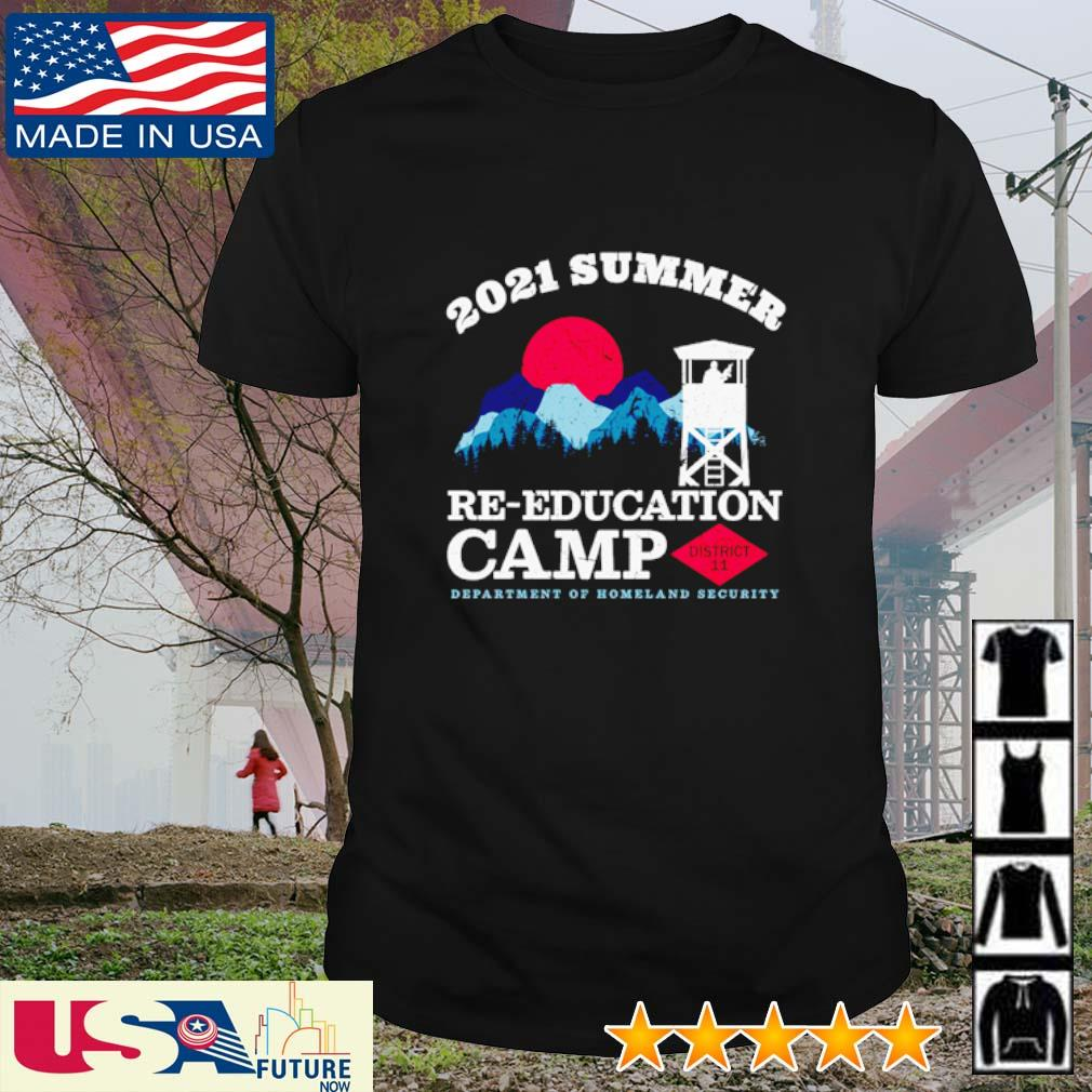 2021 Summer reeducation camp department of homeland security shirt
