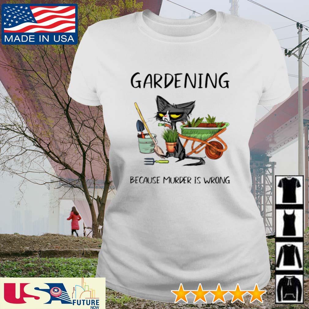 Cat gardening because murder is wrong s ladies-tee