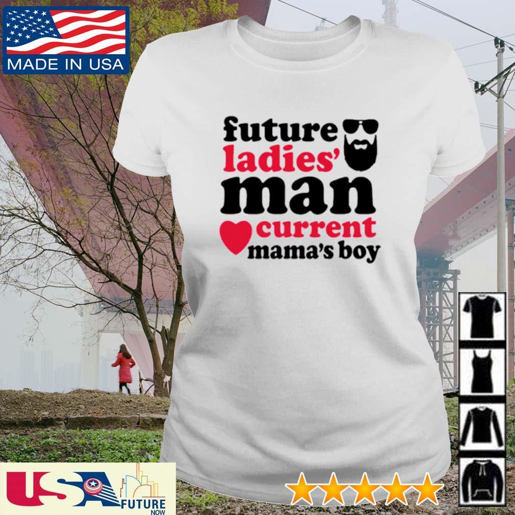 Future ladies' man current mama's boy s ladies-tee