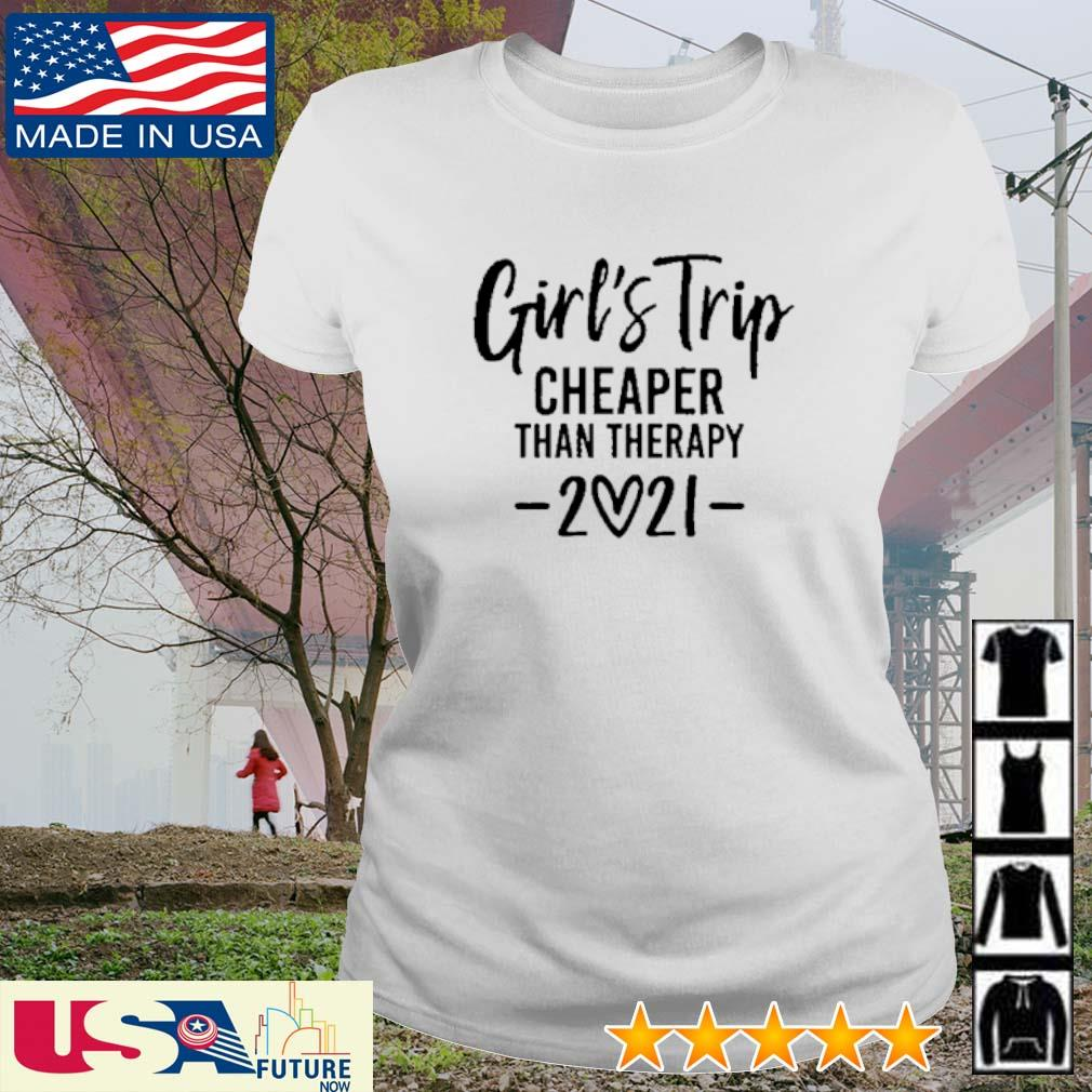 Girl's trip cheaper than therapy 2021 s ladies-tee