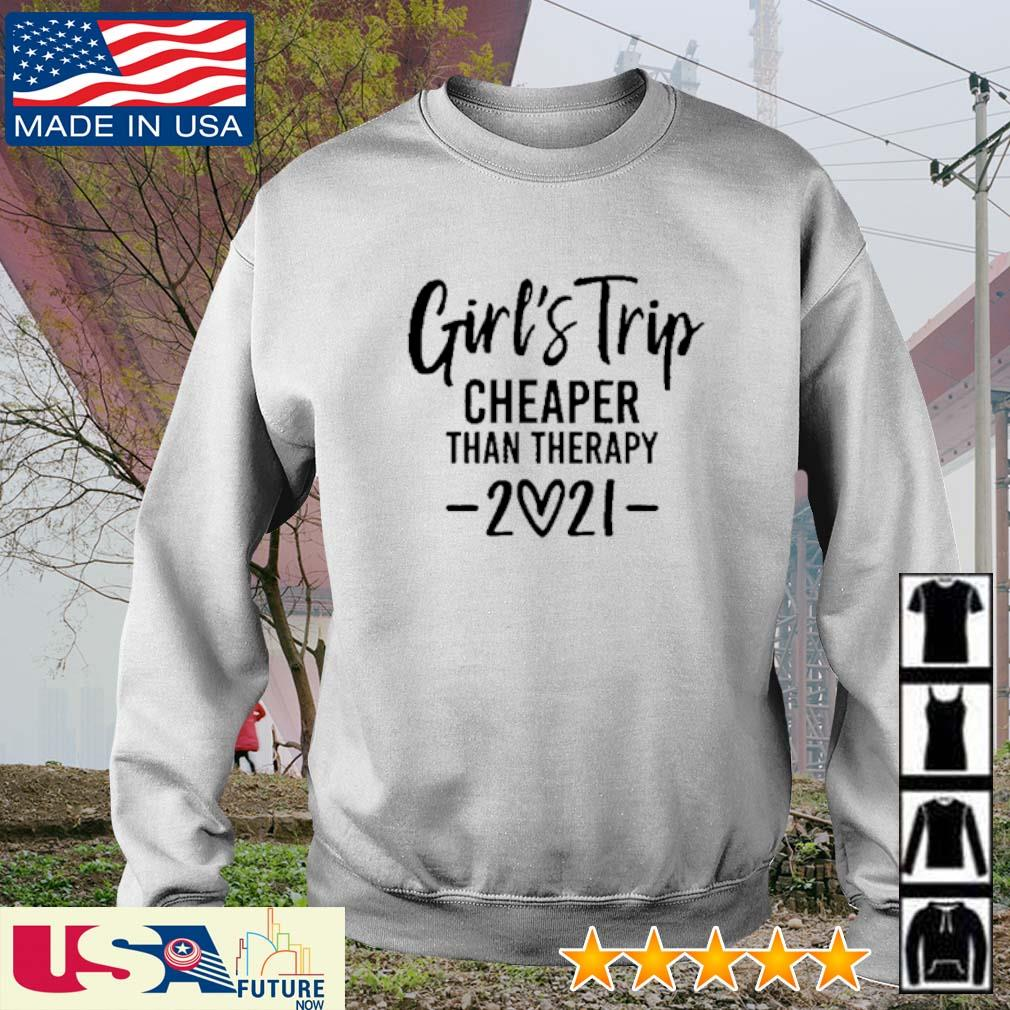 Girl's trip cheaper than therapy 2021 s sweater