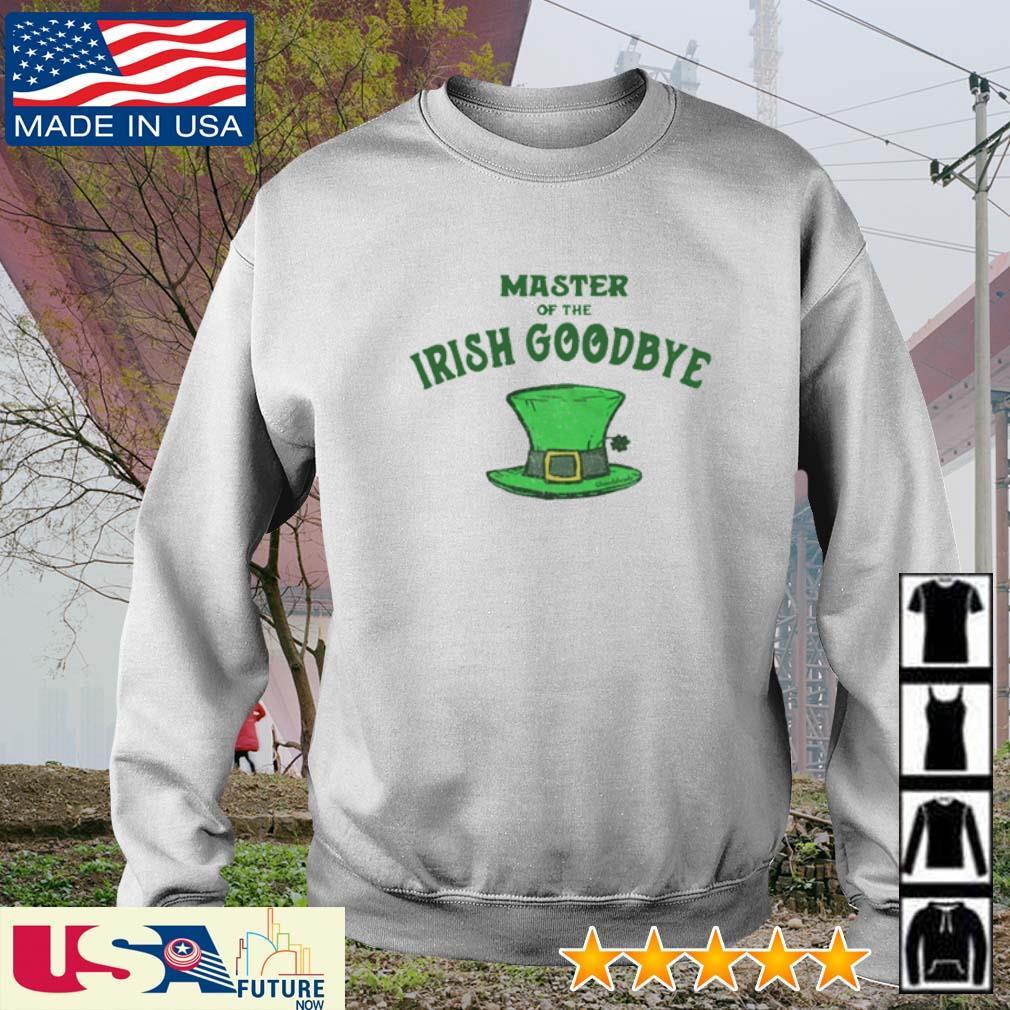 Master of the Irish Goodbye St. Patrick's Day s sweater