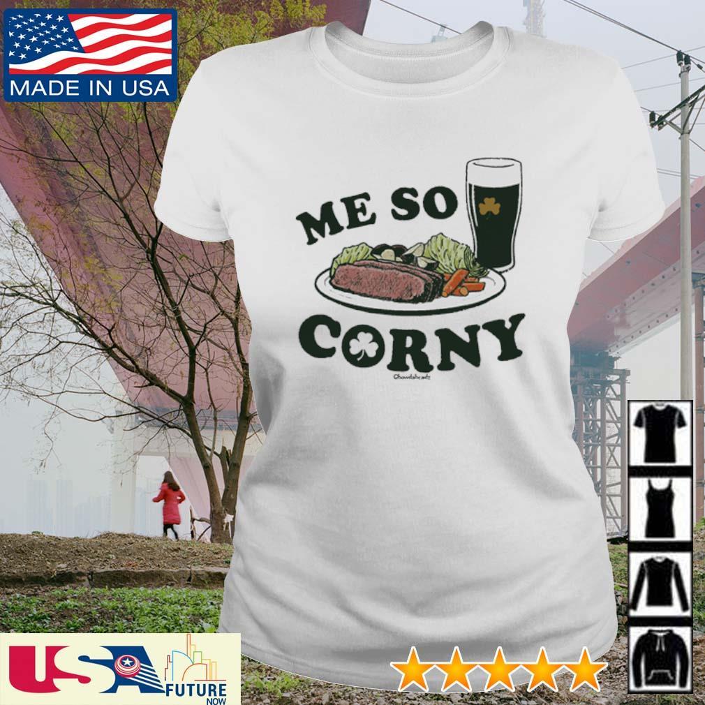 Me so corny chowdaheadz St. Patrick's Day s ladies-tee