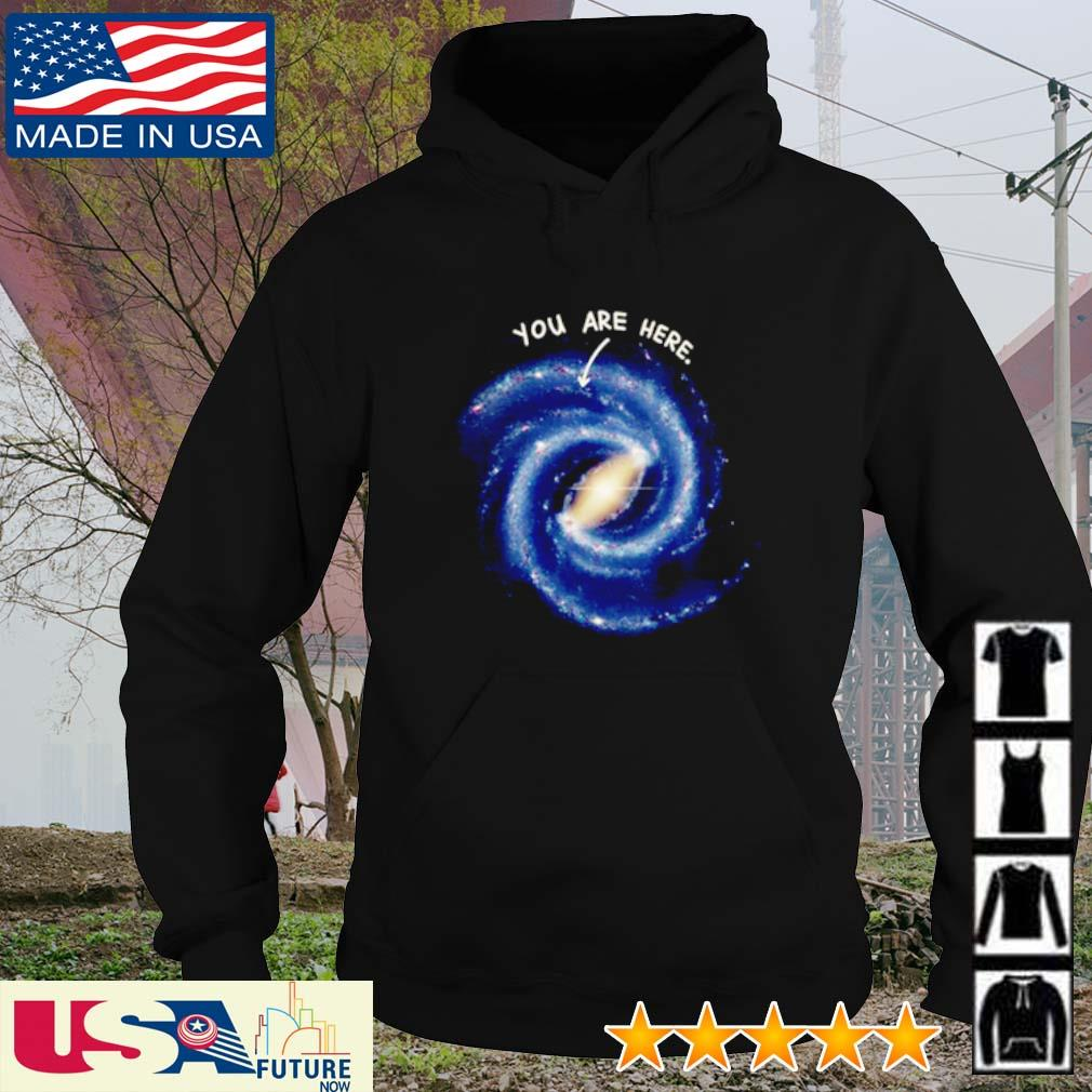 Milky Way you are here s hoodie