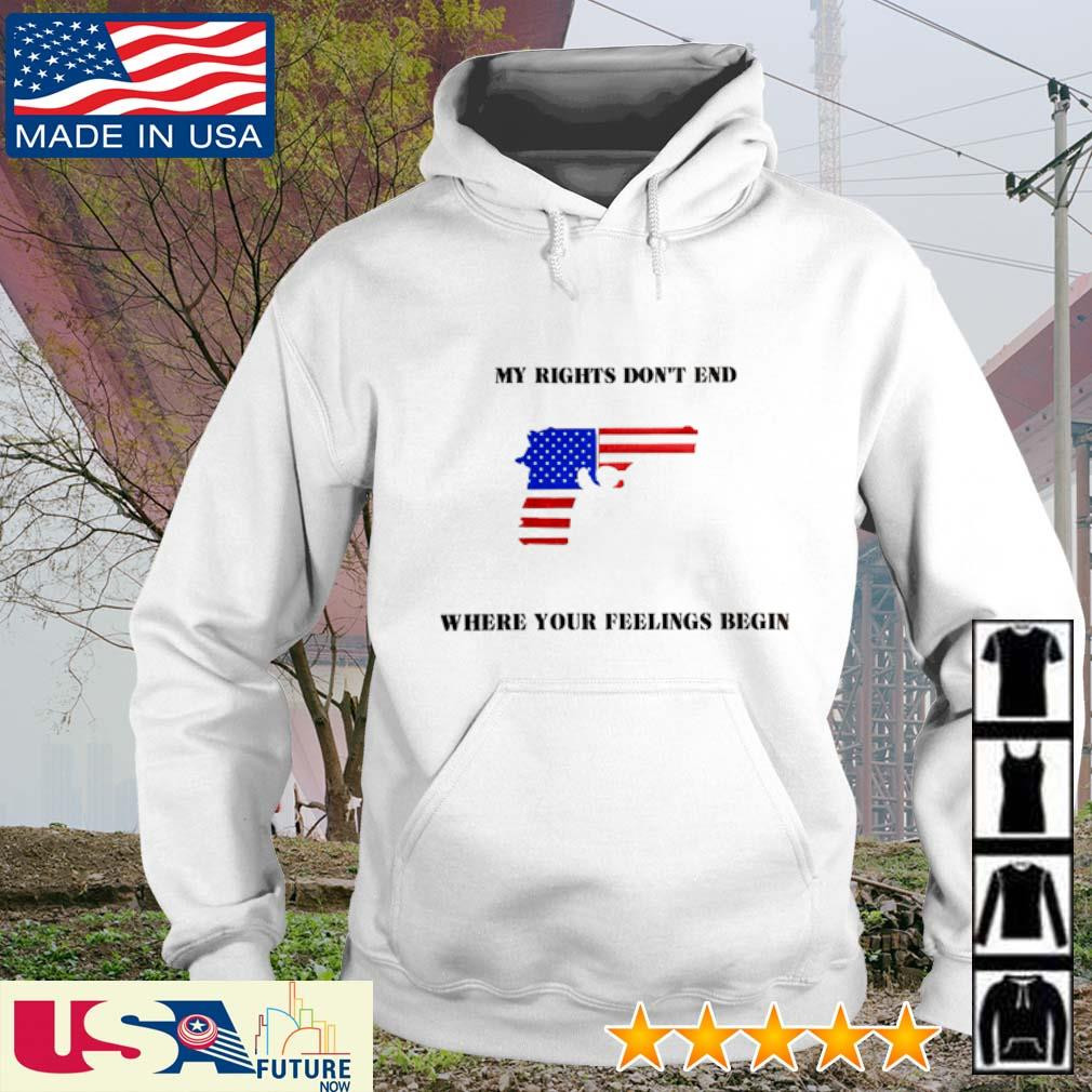 My rights don't end where your feelings begin America Flag s hoodie