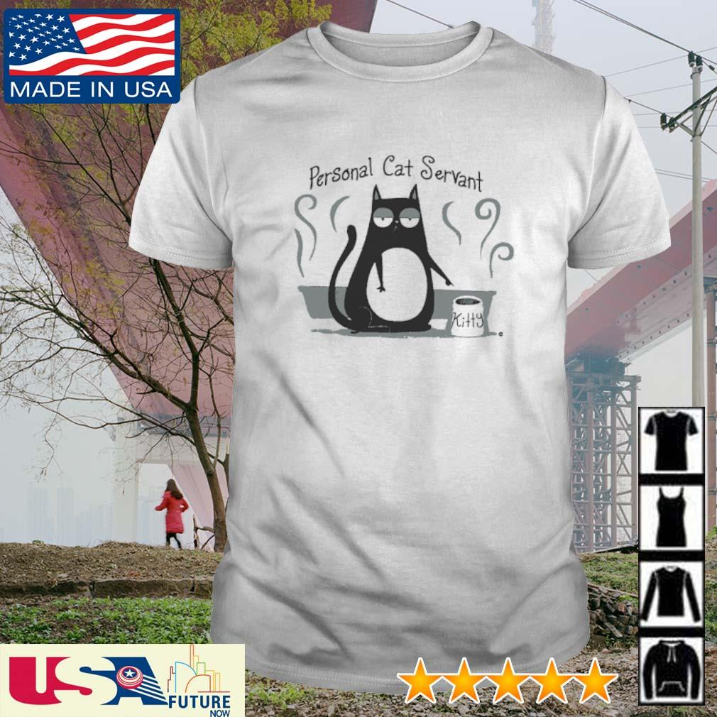 Personal cat servant kitty Cat shirt