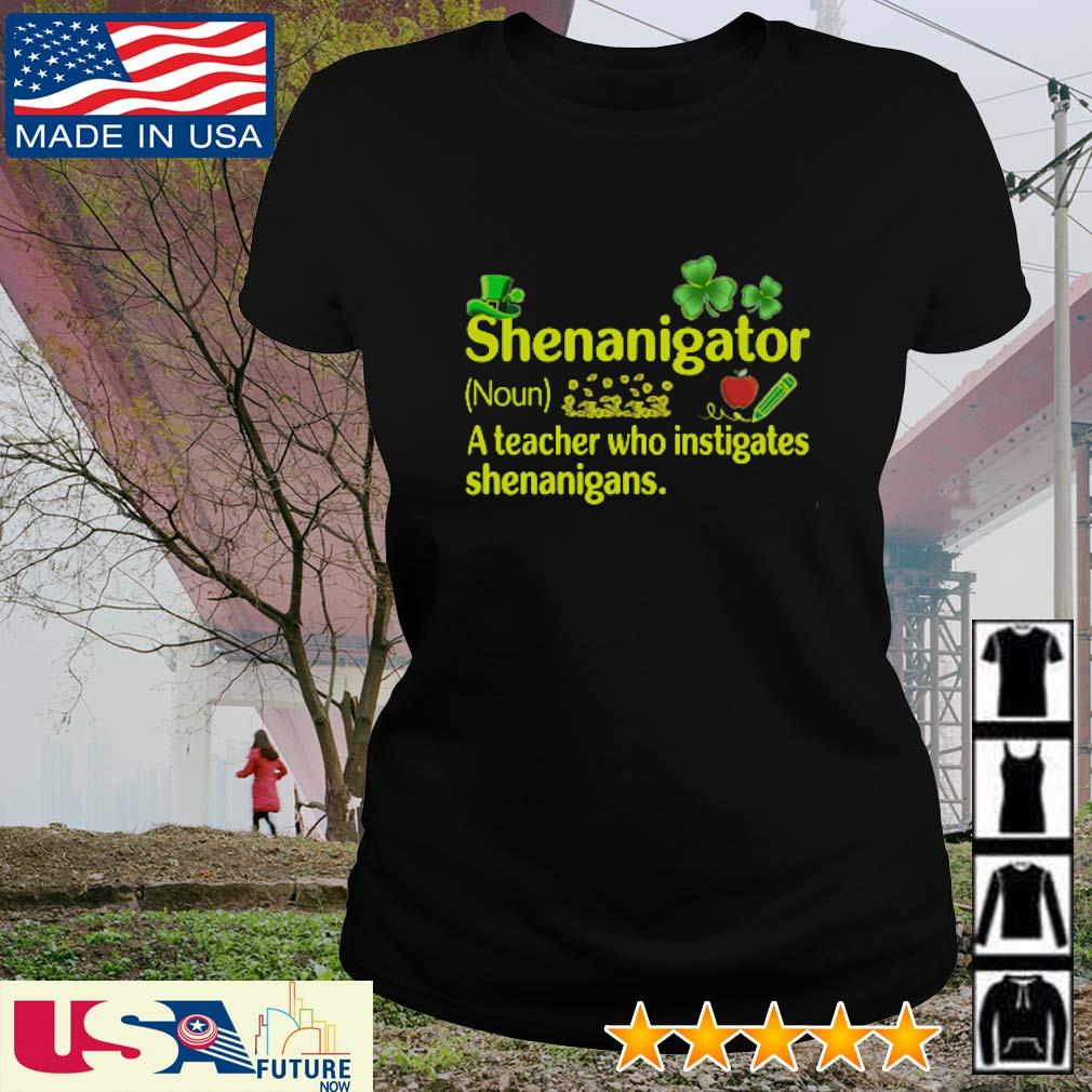 Shenanigator definition meaning a teacher who instigates shenanigans St. Patrick's Day s ladies-tee