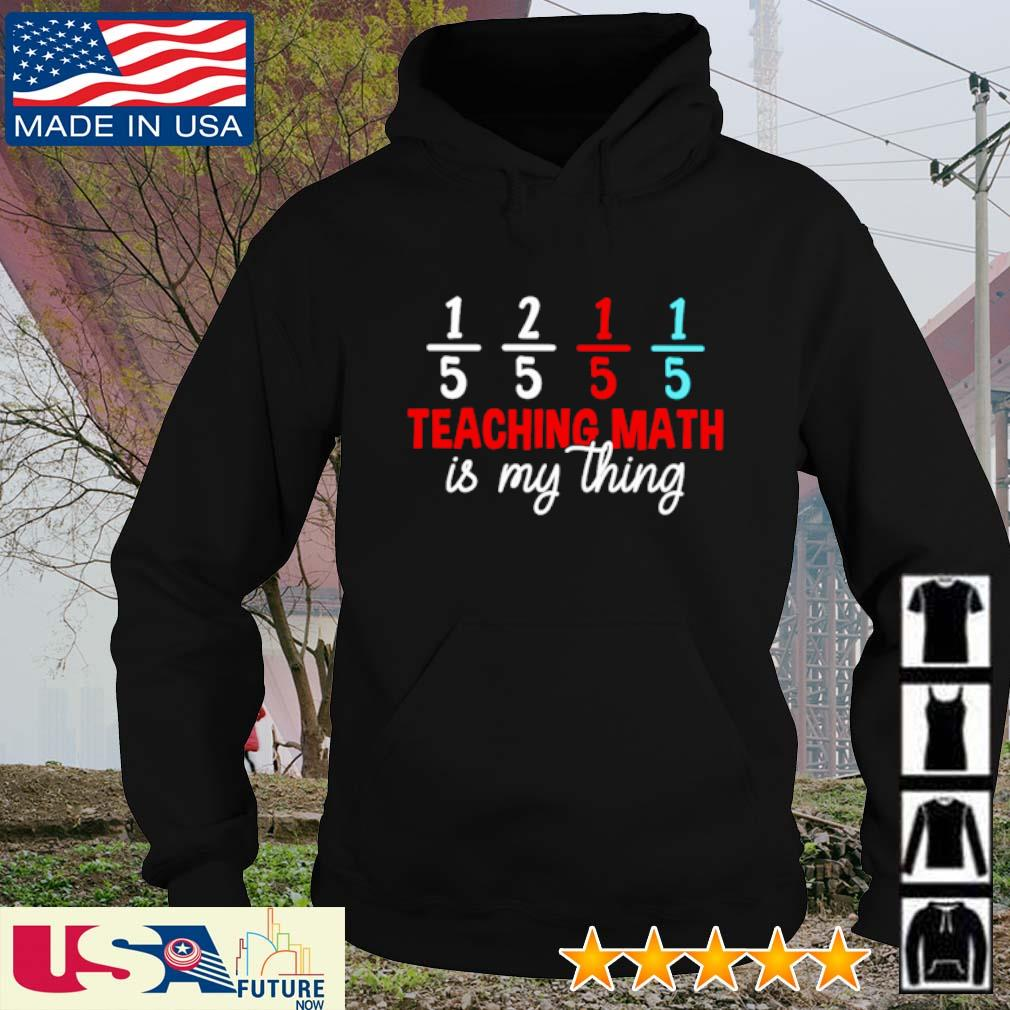 Teaching math is my thing s hoodie