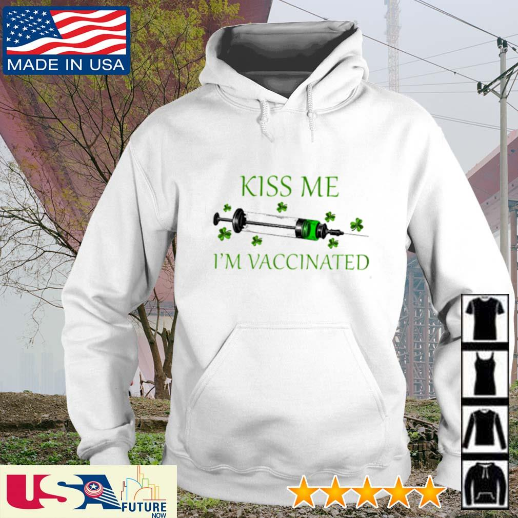 Kiss me I'm Vaccinated St. Patrick's Day s hoodie