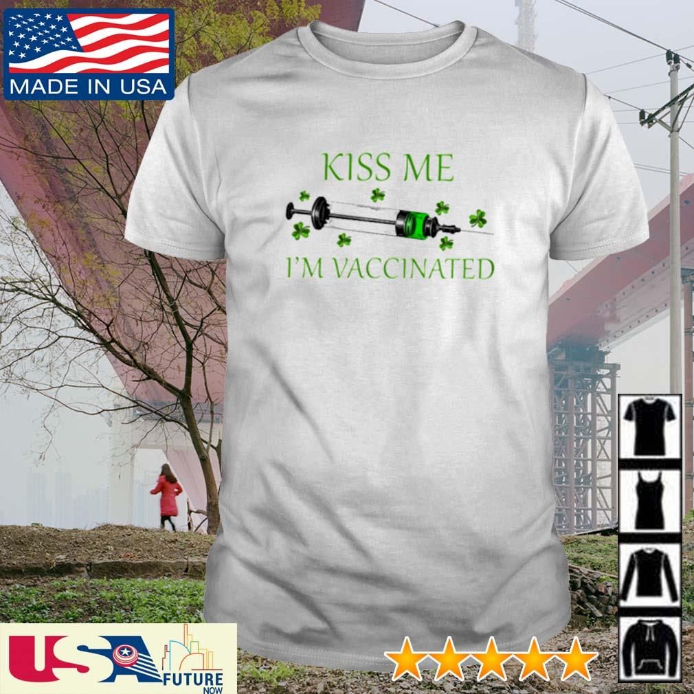 Kiss me I'm Vaccinated St. Patrick's Day shirt