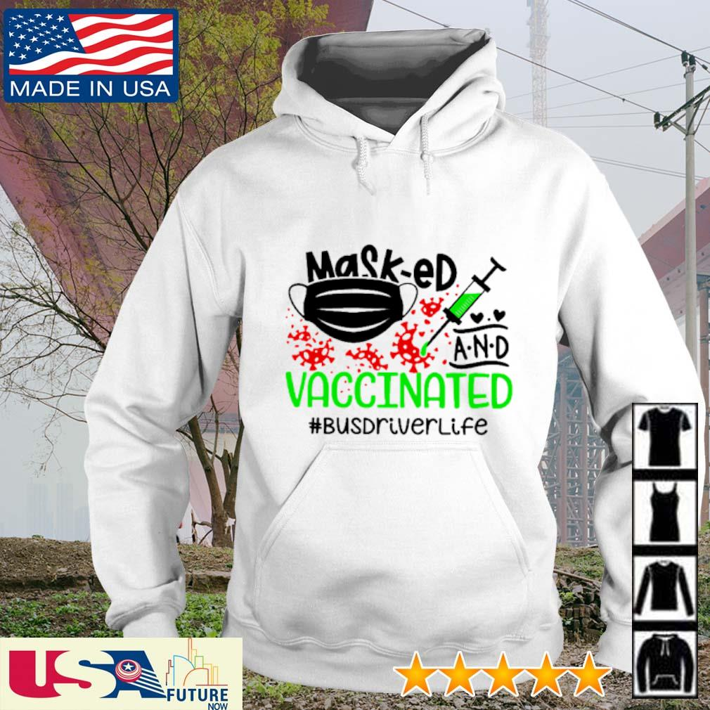 Mask-ed and Vaccinated #busdriverlife s hoodie