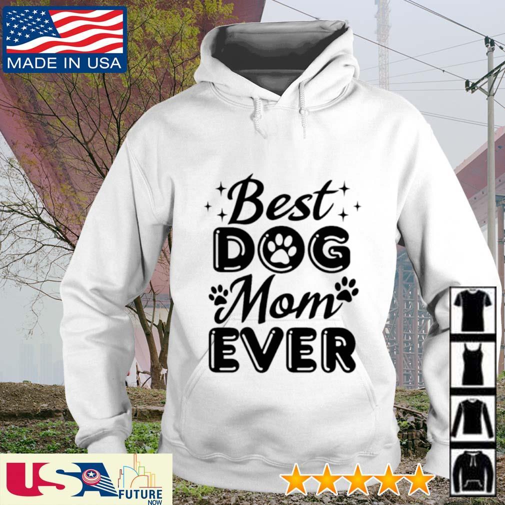 Best dog mom ever s hoodie