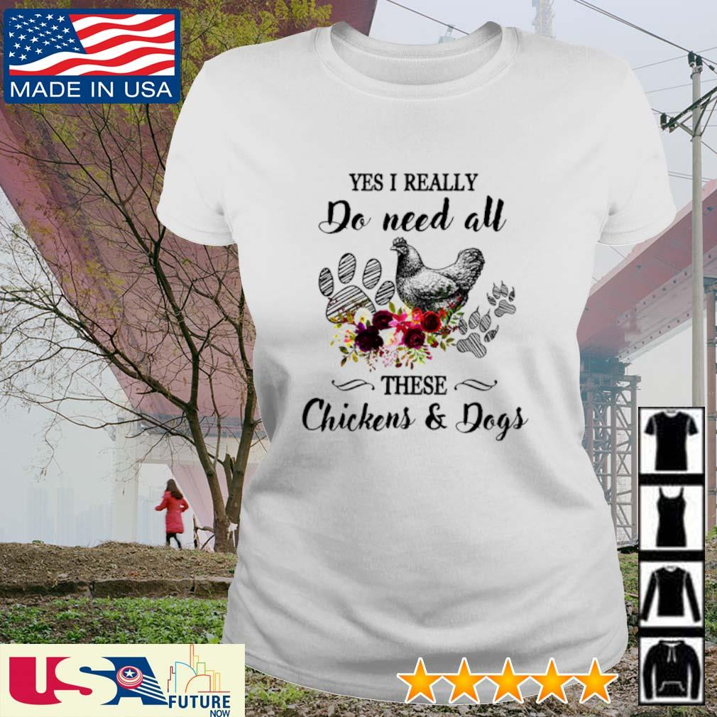 Awesome yes I really do need all these Chickens and Dogs s ladies-tee
