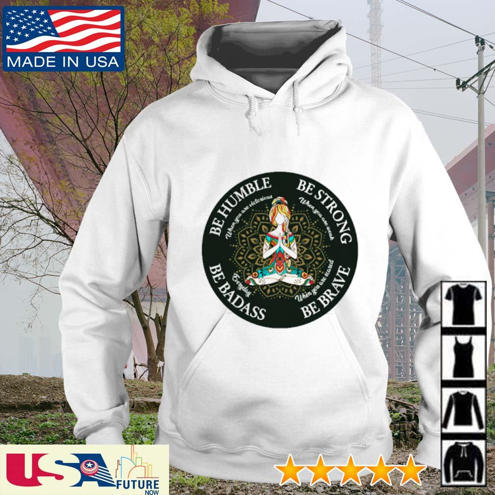 Be humble be strong be brave be badass girl yoga s hoodie