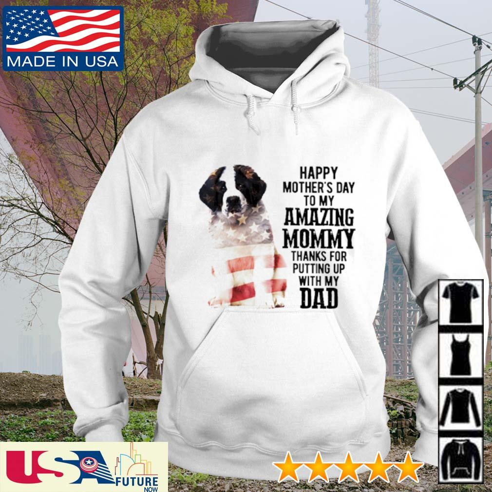 Bernard Dog America Flag Happy Mother's Day to my amazing mommy thanks for putting up with my dad s hoodie