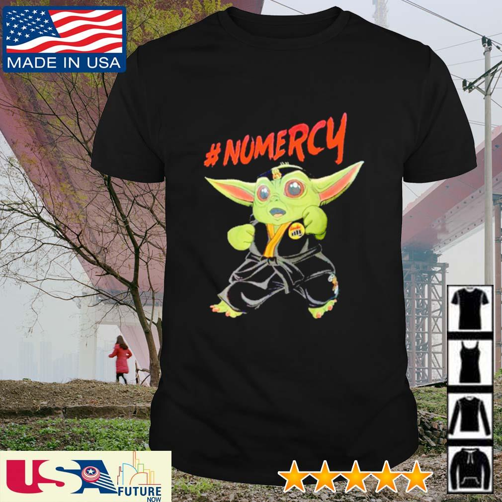 Cobra Kai Baby Yoda #Nomercy shirt