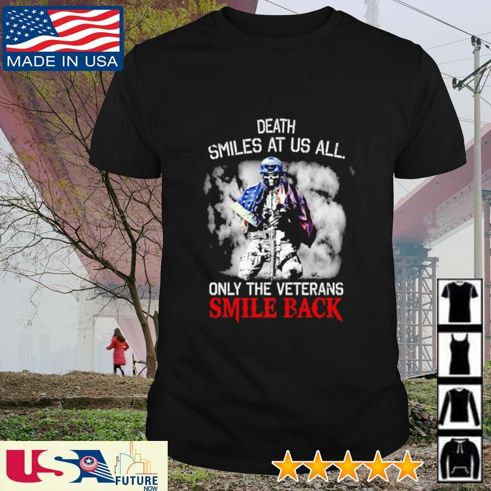 Death smiles at us all only the veterans smile back skull America Flag shirt