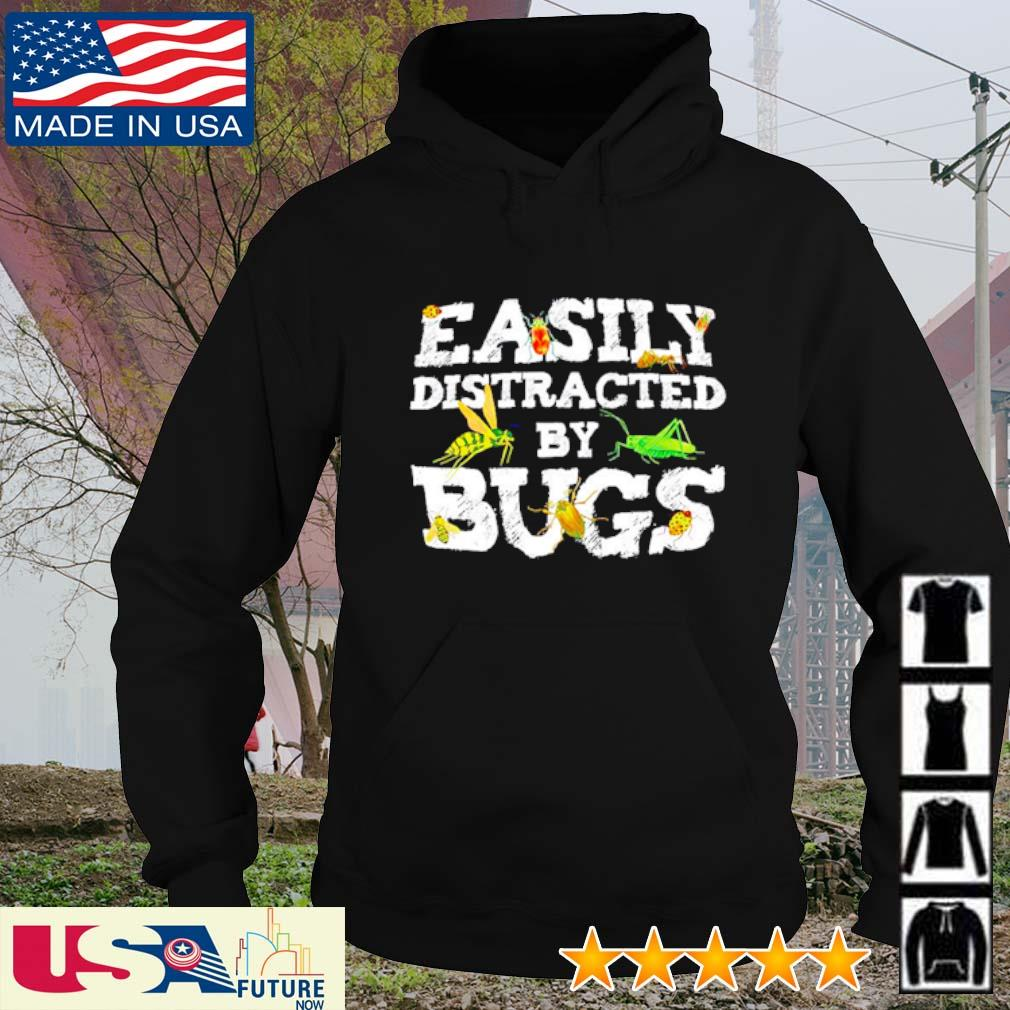 Easily distracted by bugs s hoodie