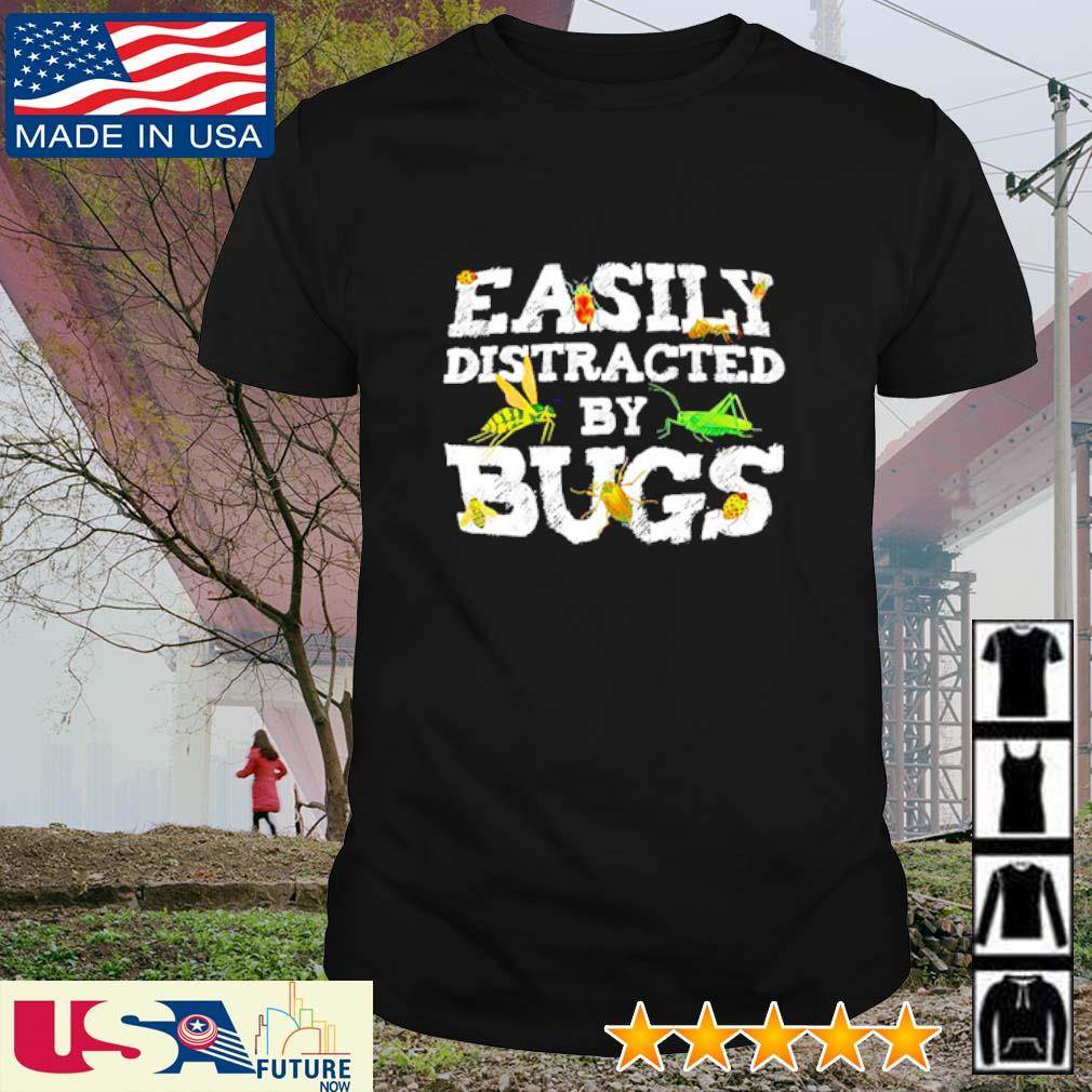 Easily distracted by bugs shirt