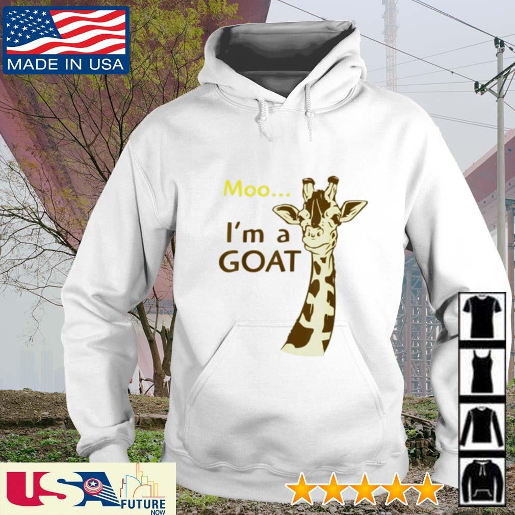 Giraffe Moo I'm a Goat s hoodie
