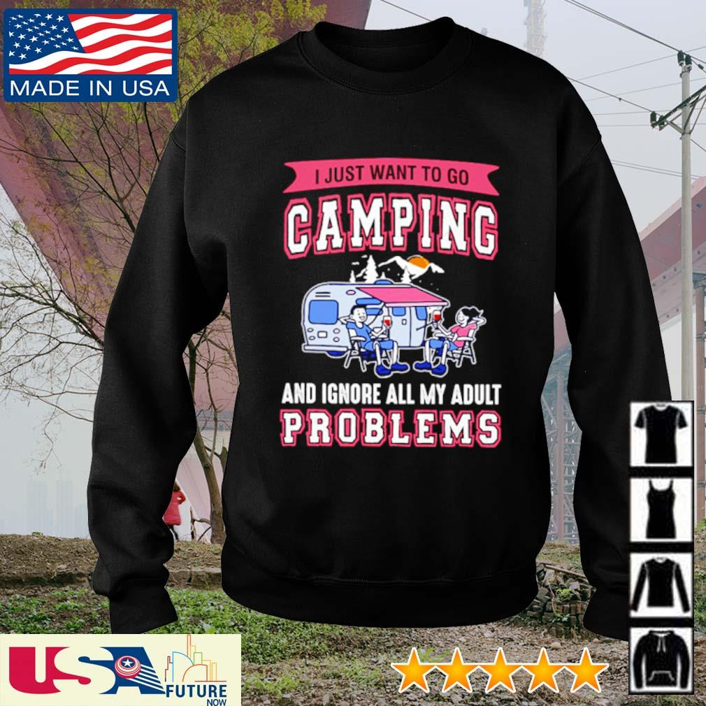 I just want to go camping and ignore all my adult problems s sweater
