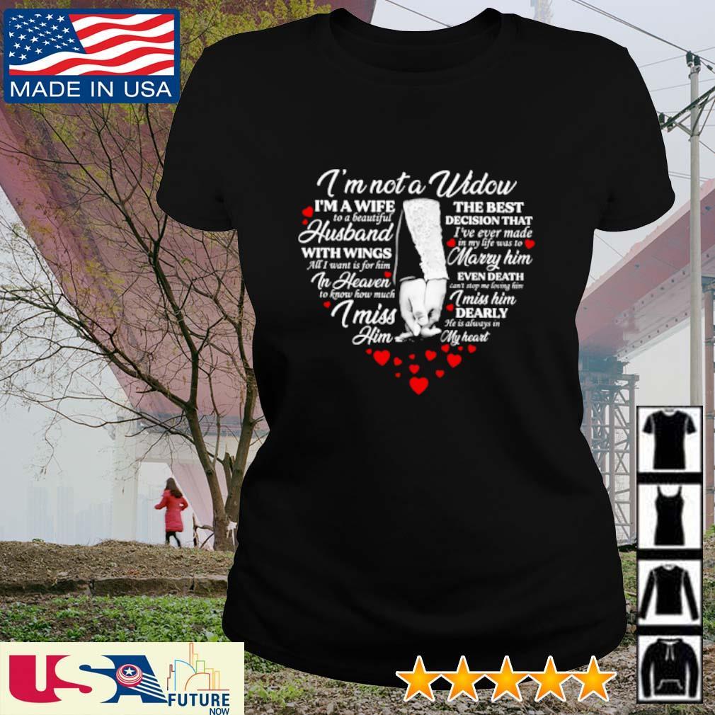 I'm not a widow I'm a wife the best to a beautiful decision that husband s ladies-tee