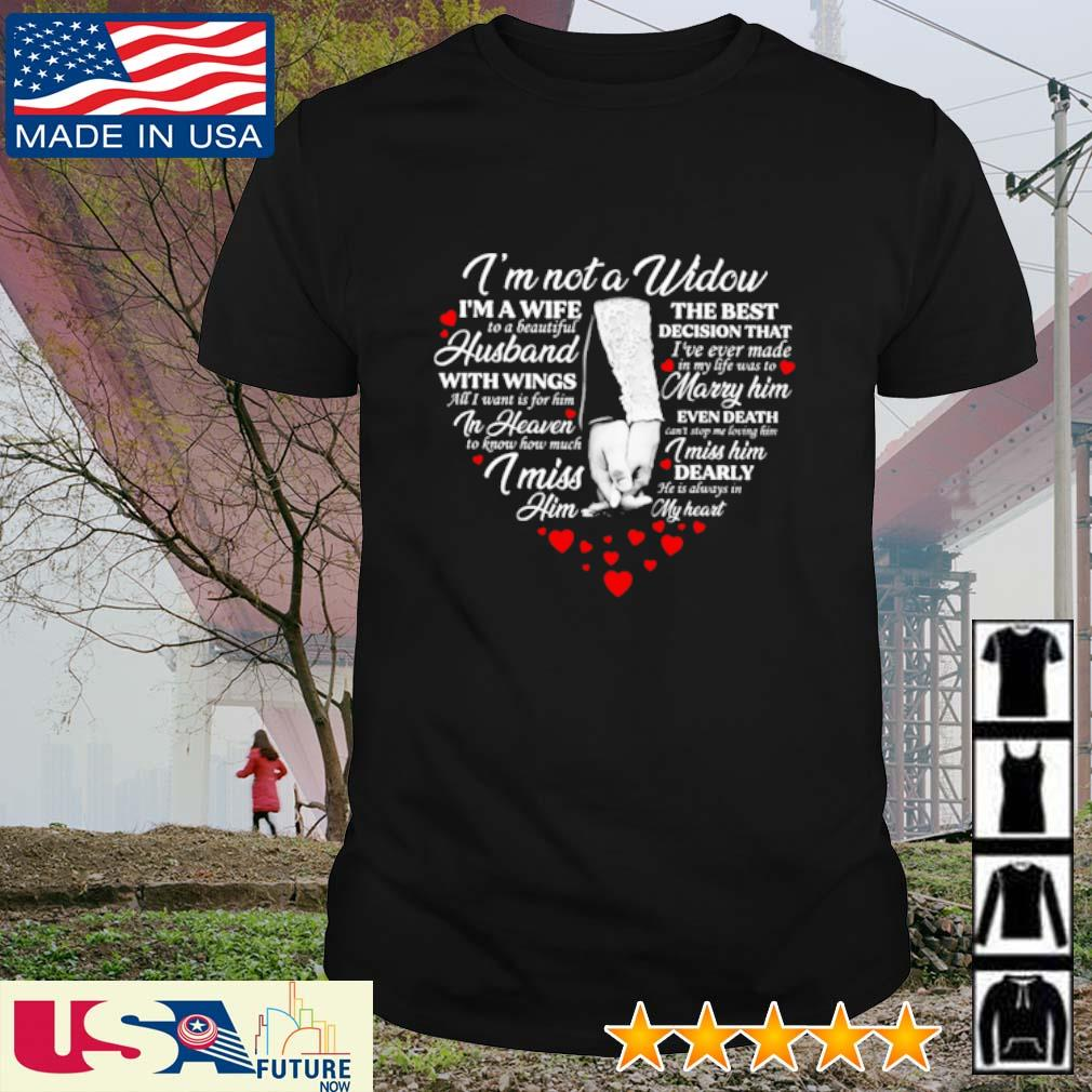 I'm not a widow I'm a wife the best to a beautiful decision that husband shirt
