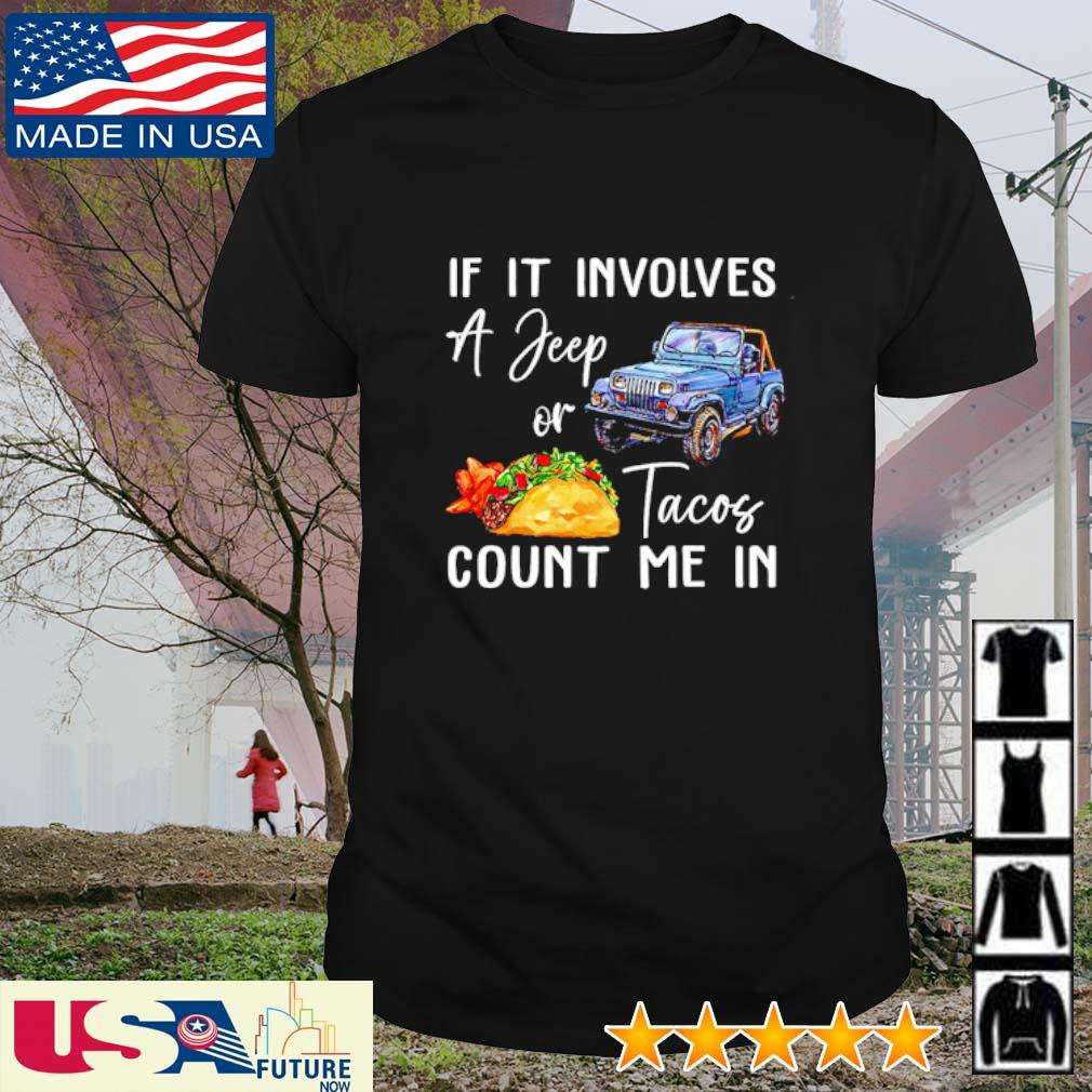 If It involves a Jeep or Tacos count me in shirt