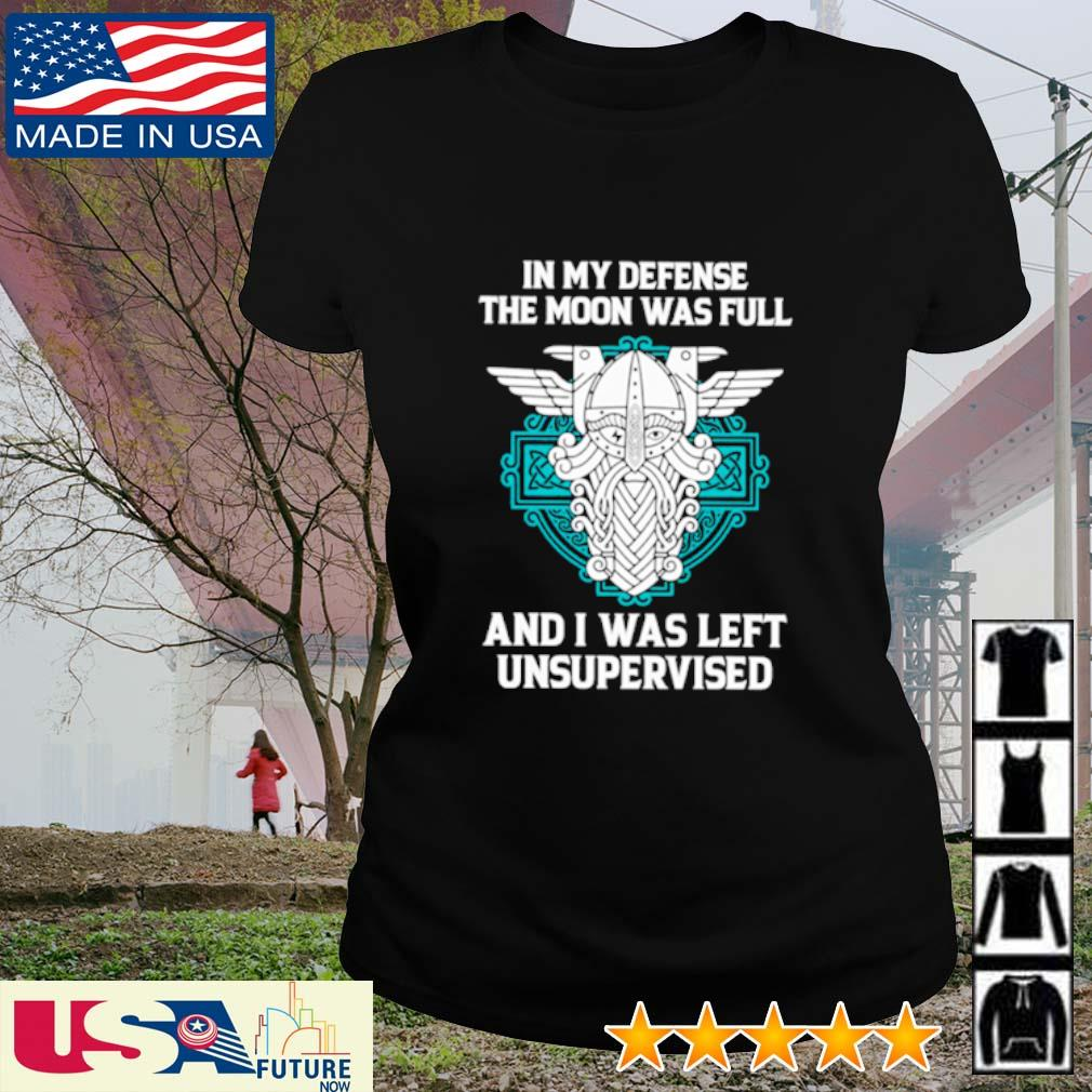 In my defense the moon was full and I was left unsupervised s ladies-tee