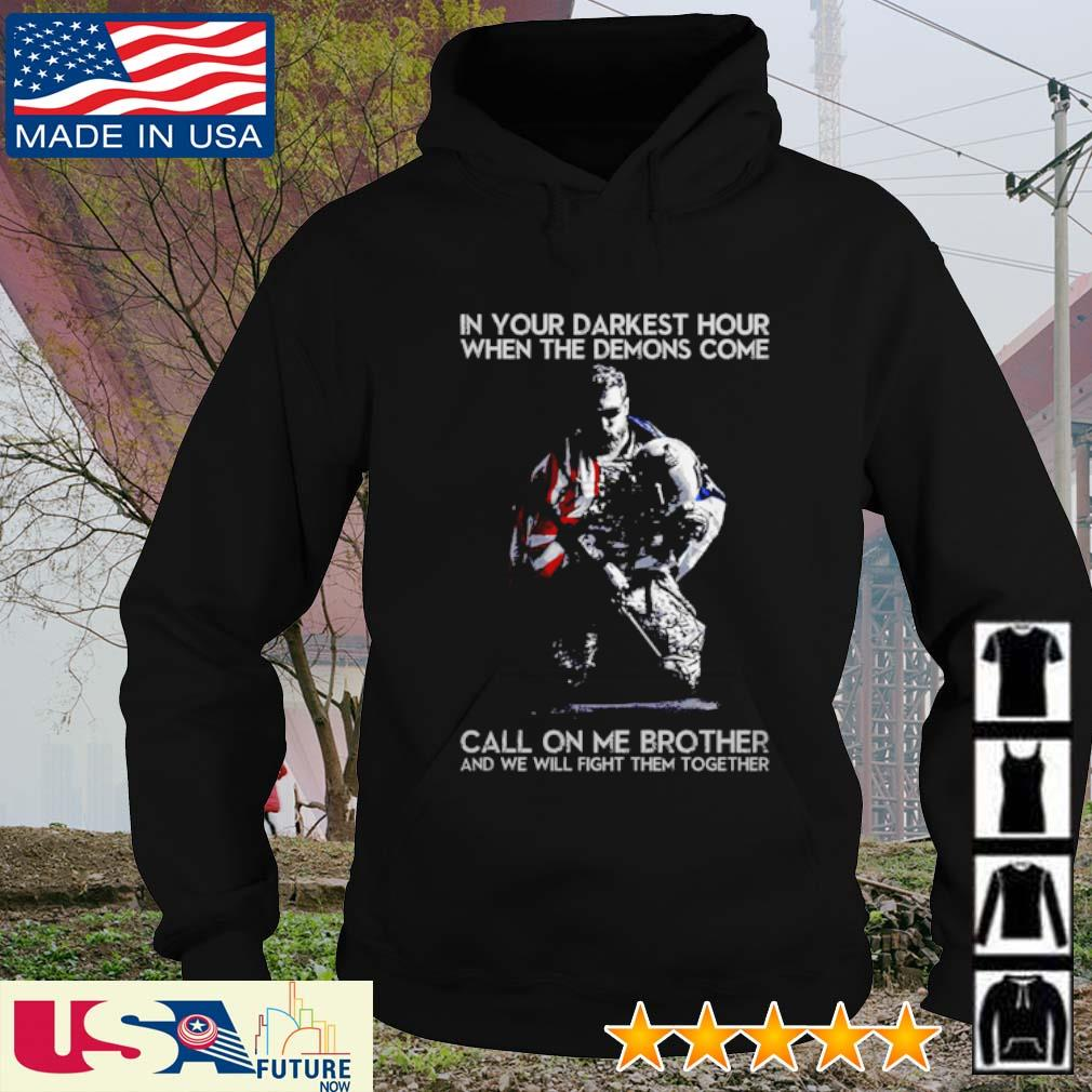 In your darkest hour when the demons come call on me brother and we will fight them together America Flag s hoodie