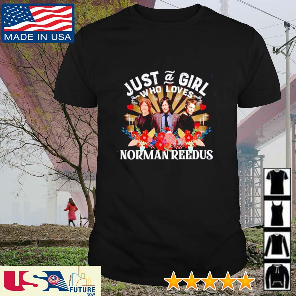 Just a girl who loves Norman Reedus shirt