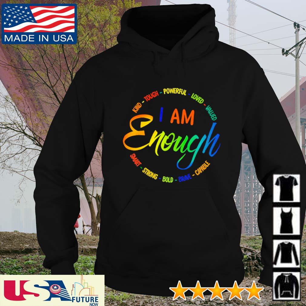 Kind tough powerful loved valued I am enough smart strong bold brave capable s hoodie