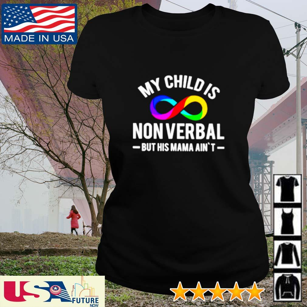 LGBT My child is nonverbal but his mama ain't s ladies-tee