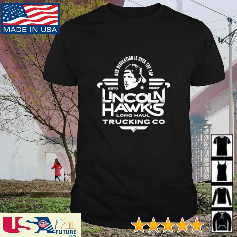 Lincoln Hawk's long haul trucking co shirt