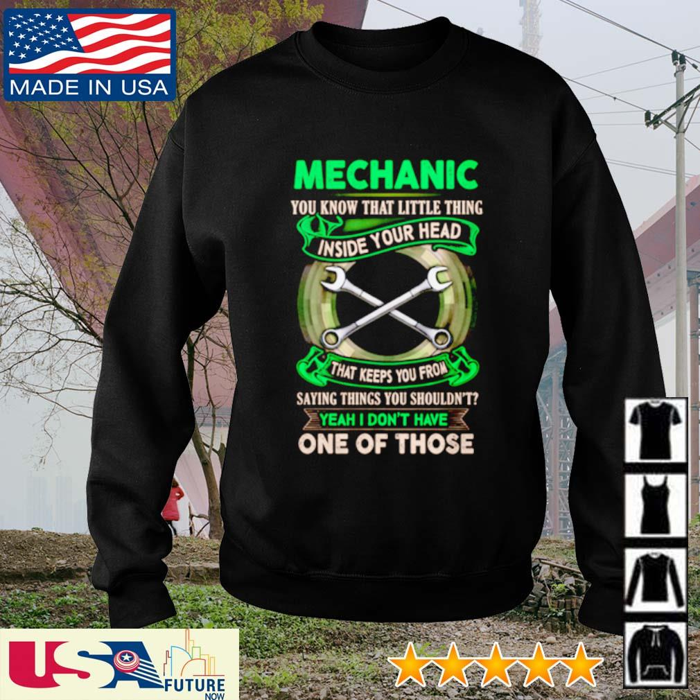 Mechanic you know that little thing inside your head that keeps you from saying things s sweater