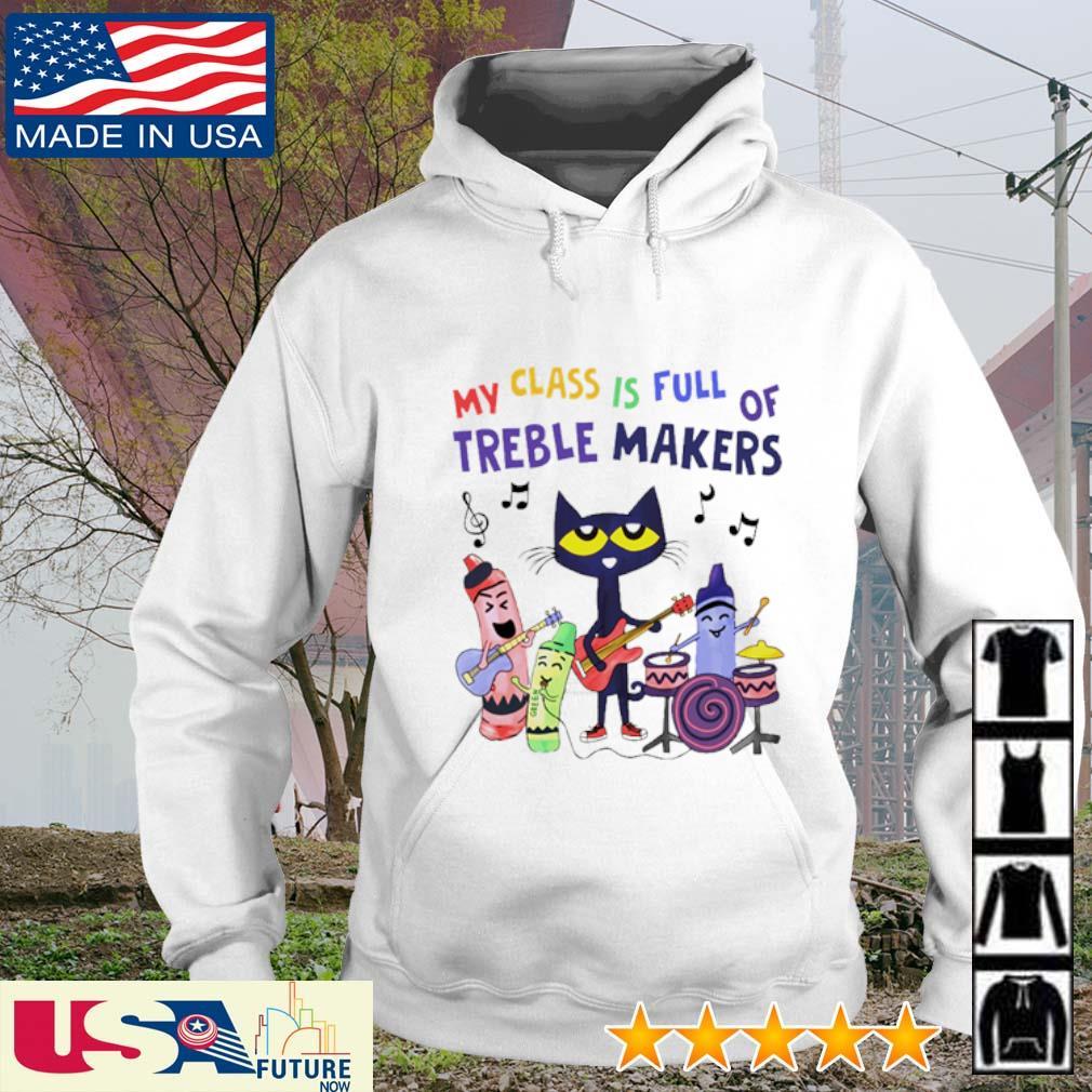 Music Teacher my class is full of treble makers s hoodie