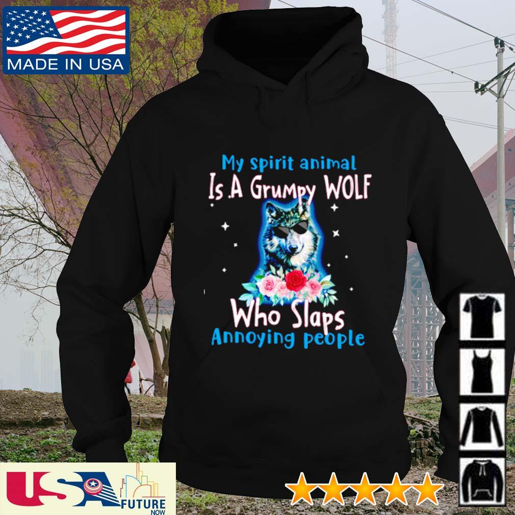 My spirit animal is grumpy Wolf who slaps annoying people s hoodie