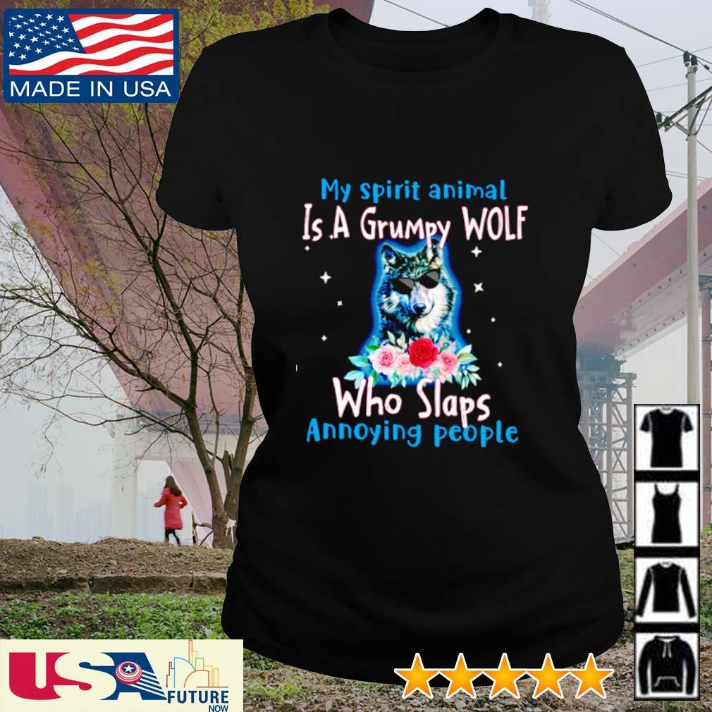 My spirit animal is grumpy Wolf who slaps annoying people s ladies-tee