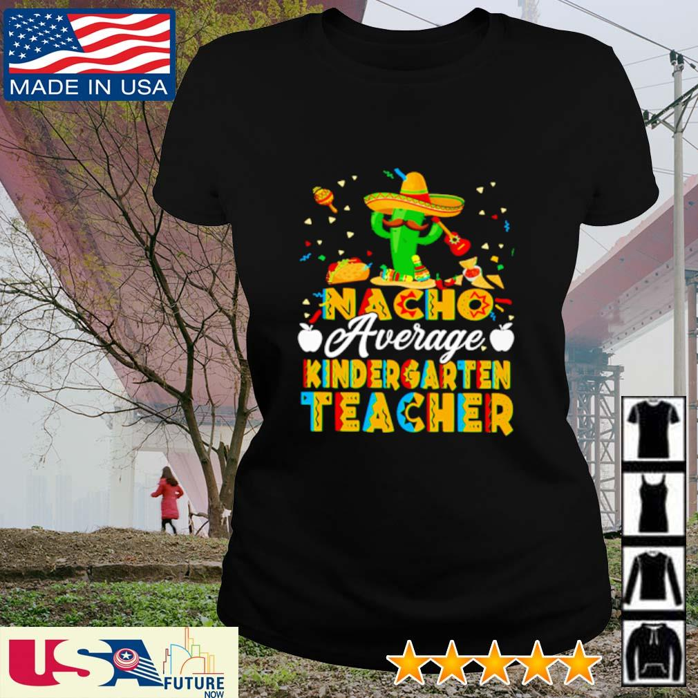 Nacho average kindergarten teacher s ladies-tee