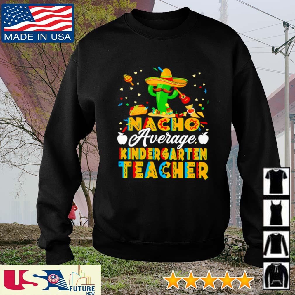 Nacho average kindergarten teacher s sweater