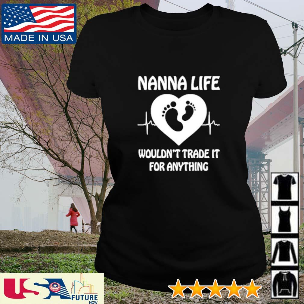 Nanna life wouldn't trade it for anything s ladies-tee