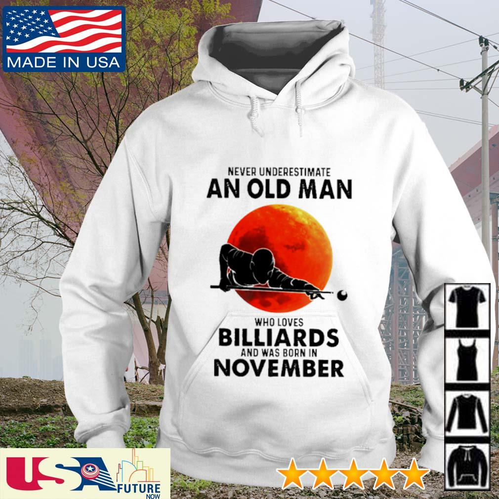 Never underestimate an old man who loves Billiards and was born in November sunset s hoodie