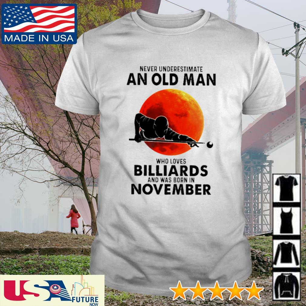 Never underestimate an old man who loves Billiards and was born in November sunset shirt