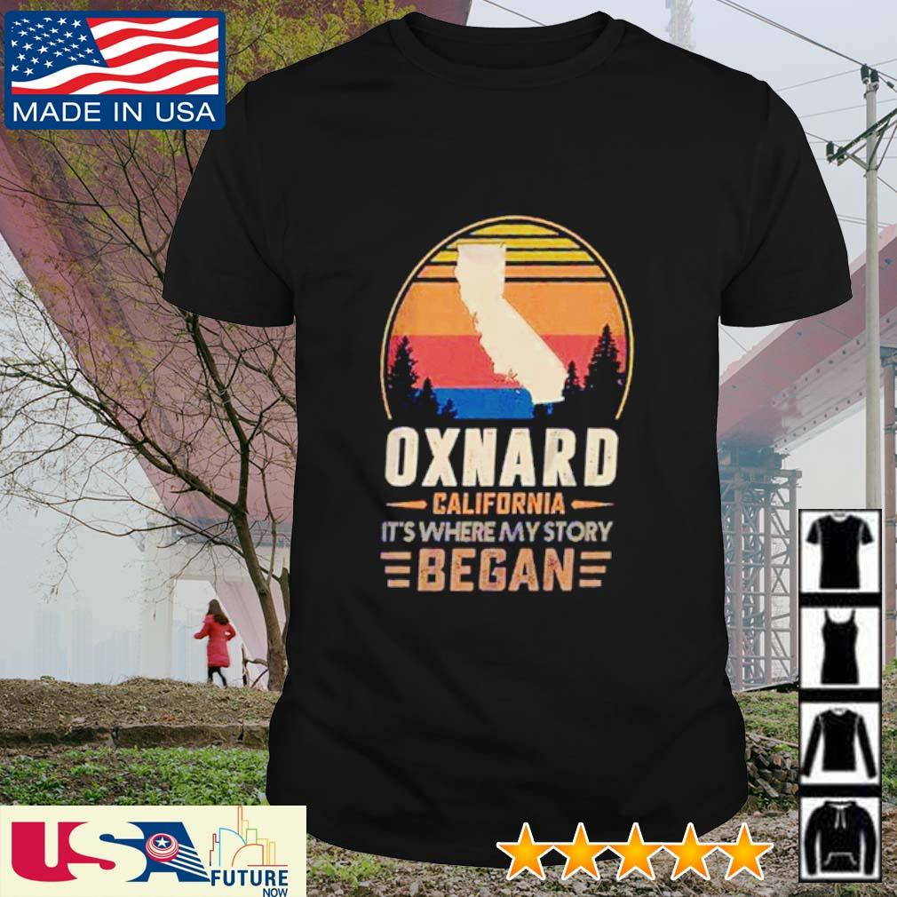 Oxnard California It's where my story began vintage shirt