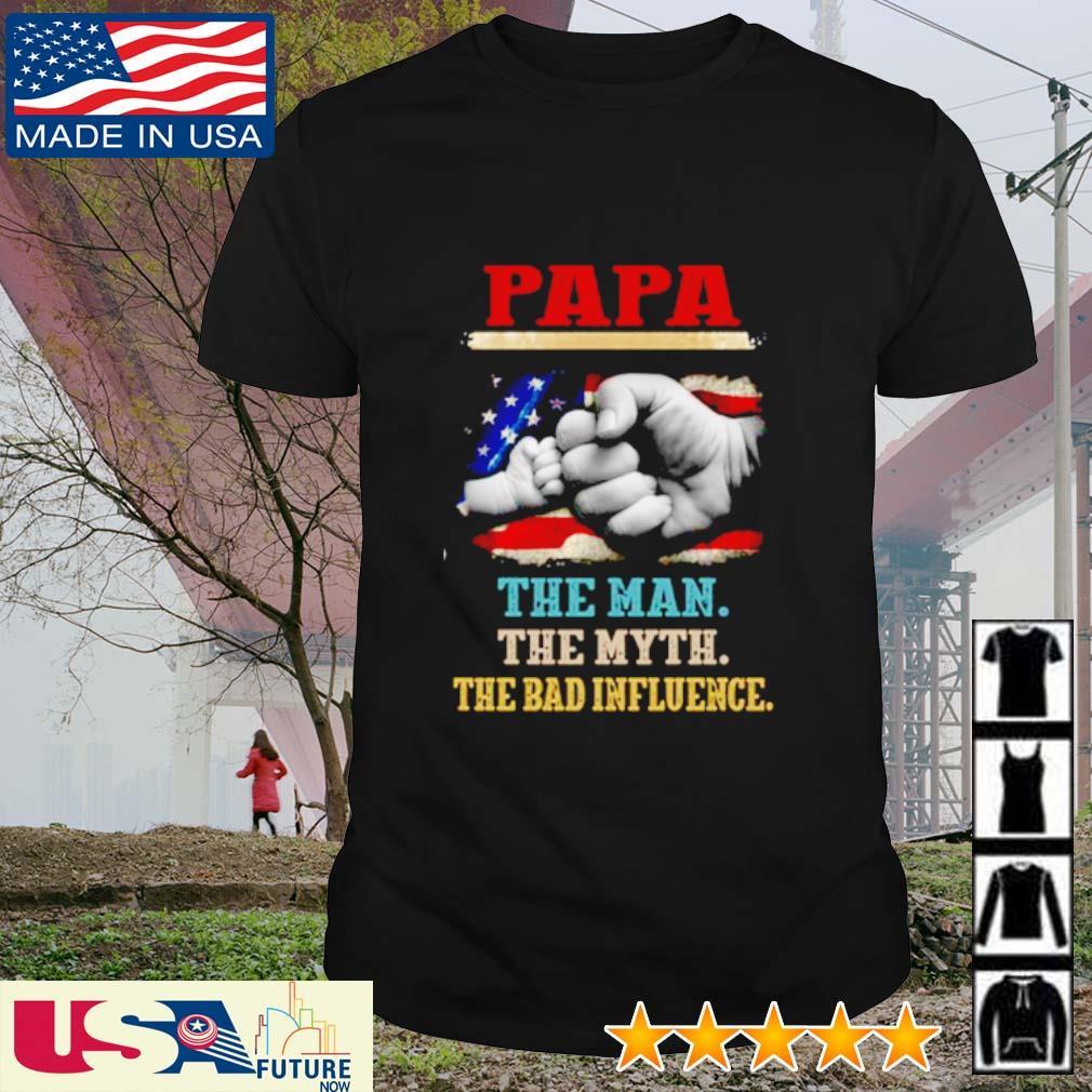 Papa the man the myth the bad influence America Flag shirt