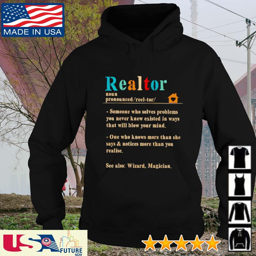 Realtor definition meaning someone who solves problems you never knew existed in ways s hoodie