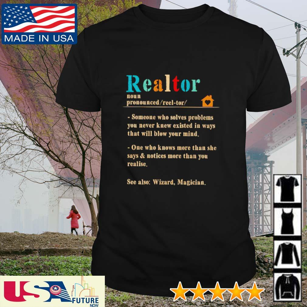 Realtor definition meaning someone who solves problems you never knew existed in ways shirt