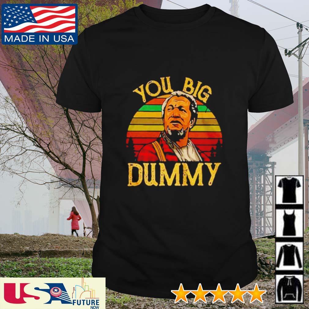 Redd Foxx you big dummy sunset shirt