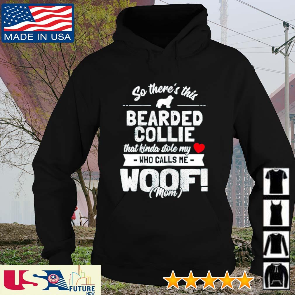So there's this Bearded Collie that kinda stole my who calls me woof mom s hoodie