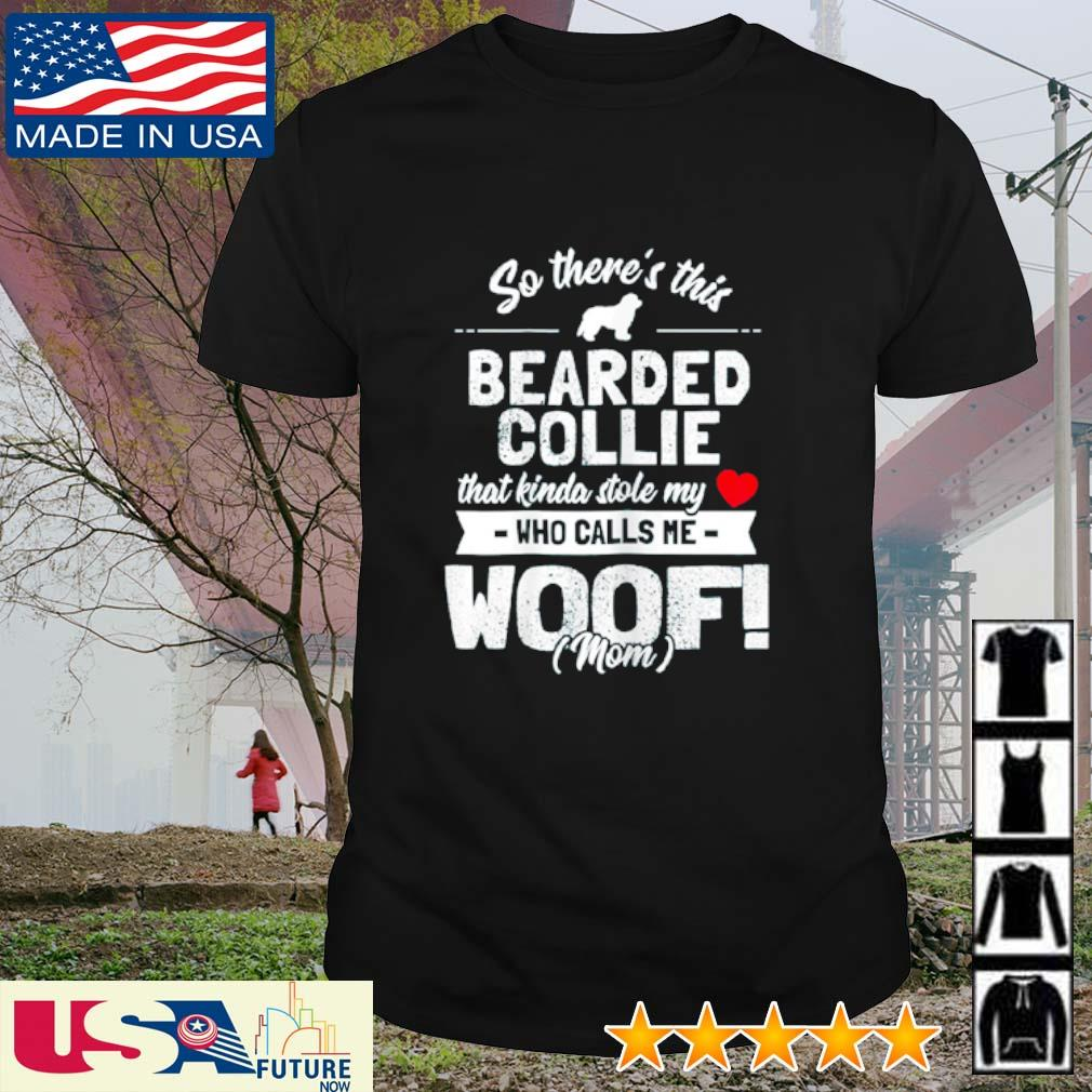 So there's this Bearded Collie that kinda stole my who calls me woof mom shirt